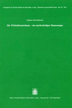 Die Wirbeltiernetzhaut – ein merkwürdiges Sinnesorgan von Reichenbach,  Andreas