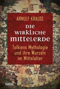 Die wirkliche Mittelerde von Krause,  Arnulf