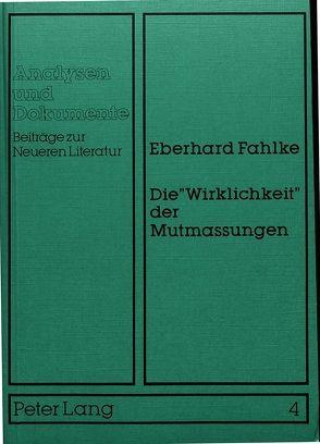 Die «Wirklichkeit» der Mutmassungen von Fahlke,  Eberhard