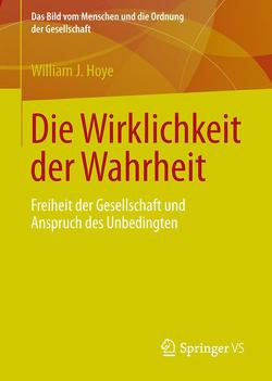 Die Wirklichkeit der Wahrheit von Hoye,  William J.