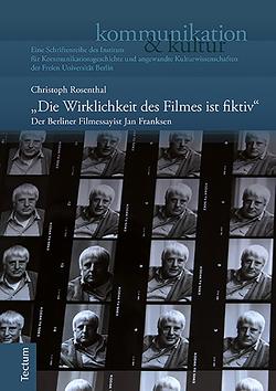 """""""Die Wirklichkeit des Filmes ist fiktiv"""" von Rosenthal,  Christoph"""