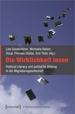 Die Wirklichkeit lesen von Gensluckner,  Lisa, Ralser,  Michaela, Thomas-Olalde,  Oscar, Yildiz,  Erol