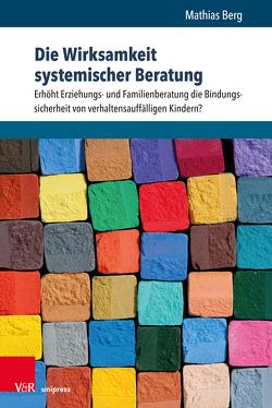 Die Wirksamkeit systemischer Beratung von Berg,  Mathias