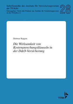 Die Wirksamkeit von Kostenanrechnungsklauseln in der D&O-Versicherung von Repgen,  Dietmar