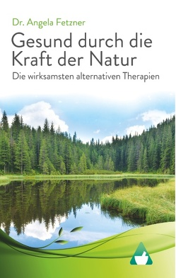 Die wirksamsten alternativen Therapien von Fetzner,  Angela