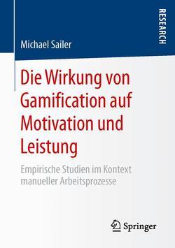 Die Wirkung von Gamification auf Motivation und Leistung von Sailer,  Michael