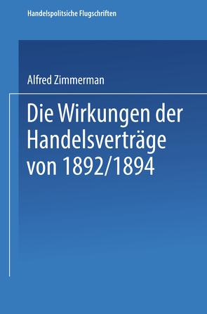 Die Wirkungen der Handelsverträge von 1892/1894 von Zimmermann,  Alfred