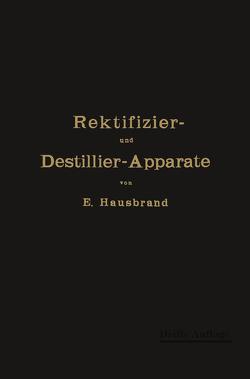 Die Wirkungsweise der Rektifizier- und Destillier-Apparate von Hausbrand,  E.