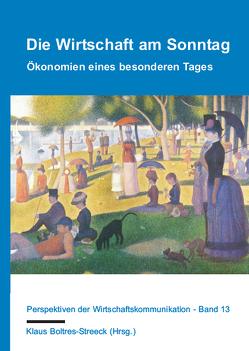 Die Wirtschaft am Sonntag von Boltres-Streeck,  Klaus