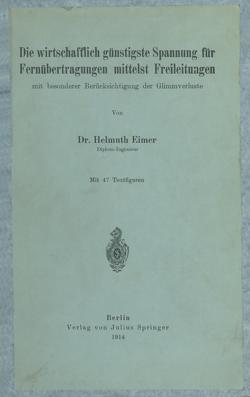 Die wirtschaftlich günstigste Spannung für Fernübertragungen mittelst Freileitungen von Eimer,  H.