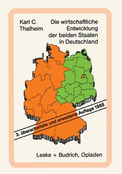 Die wirtschaftliche Entwicklung der beiden Staaten in Deutschland von Thalheim,  Karl C.