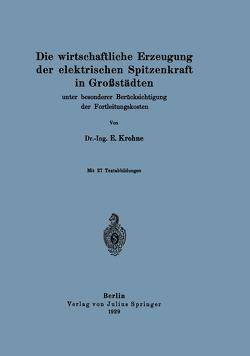 Die wirtschaftliche Erzeugung der elektrischen Spitzenkraft in Großstädten von Krohne,  E.