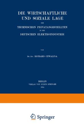 Die wirtschaftliche und soziale Lage der Technischen Privatangestellten in der Deutschen Elektroindustrie von Czwalina,  Richard