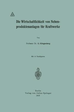Die Wirtschaftlichkeit von Nebenproduktenanlagen für Kraftwerke von Klingenberg,  G.
