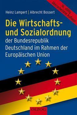 Die Wirtschafts- und Sozialordnung der Bundesrepublik Deutschland von Bossert,  Albrecht, Lampert,  Heinz