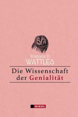 Die Wissenschaft der Genialität von Konrad,  Ailin, Wattles,  Wallace D
