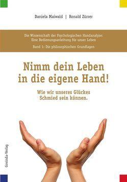 Die Wissenschaft der Psychologischen Handanalyse / Folge deiner Bestimmung! von Maiwald,  Daniela, Zürrer,  Ronald