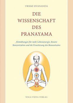 Die Wissenschaft des Pranayama von Swami,  Sivananda