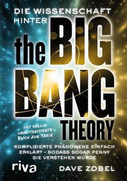 Die Wissenschaft hinter The Big Bang Theory von Zobel,  Dave