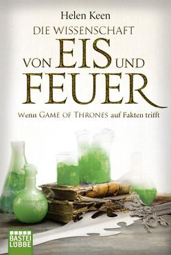 Die Wissenschaft von Eis und Feuer von Beleites,  Edith, Keen,  Helen