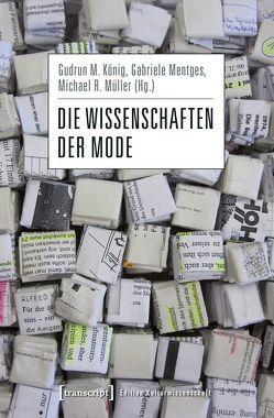 Die Wissenschaften der Mode von König,  Gudrun M, Mentges,  Gabriele, Müller,  Michael R