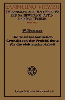 Die wissenschaftlichen Grundlagen der Preisbildung für die elektrische Arbeit von Kummer,  Walter