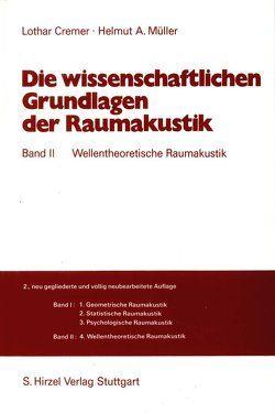 Die wissenschaftlichen Grundlagen der Raumakustik Band II von Cremer,  Lothar, Müller,  Helmut A.