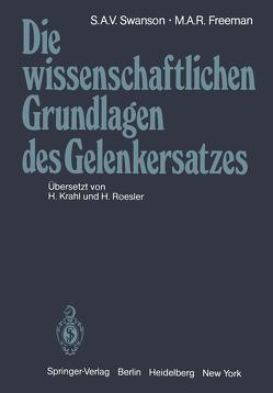 Die wissenschaftlichen Grundlagen des Gelenkersatzes von Freeman,  M.A.R., Krahl,  H., Roesler,  H., Swanson,  S.A.V.