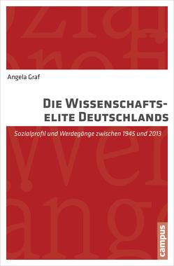 Die Wissenschaftselite Deutschlands von Graf,  Angela