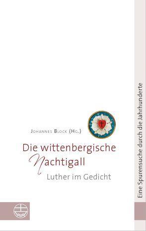 Die wittenbergische Nachtigall von Block,  Johannes