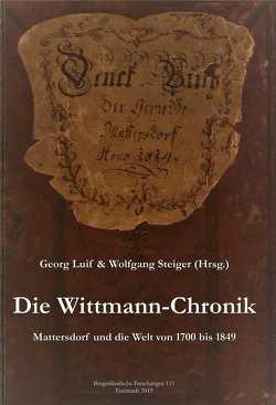 Die Wittmann-Chronik von Luif,  Georg, Steiger,  Wolfgang