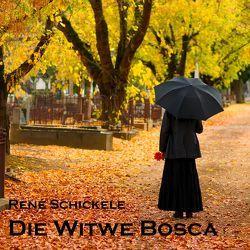 Die Witwe Bosca von Koester,  Jan, Schickele,  René
