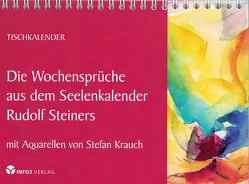 Die Wochensprüche aus dem Seelenkalender Rudolf Steiners von Krauch,  Stefan, Steiner,  Rudolf