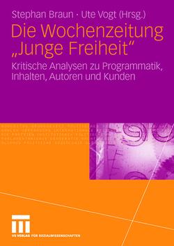 """Die Wochenzeitung """"Junge Freiheit"""" von Braun,  Stephan, Vogt,  Ute"""