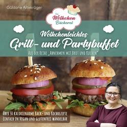 Die Wölkchenbäckerei: Wölkchenleichtes Grill- und Partybuffet von Altekrüger,  Güldane