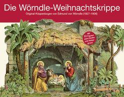 Die Wörndle-Weihnachtskrippe von von Wörndle,  Edmund