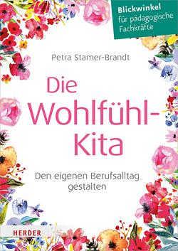 Die Wohlfühl-Kita von Stamer-Brandt,  Petra