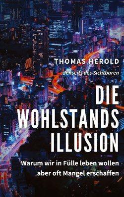 Die Wohlstandsillusion von Herold,  Thomas