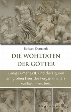 Die Wohltaten der Götter von Demandt,  Barbara