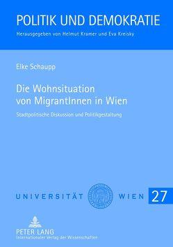 Die Wohnsituation von MigrantInnen in Wien von Schaupp,  Elke
