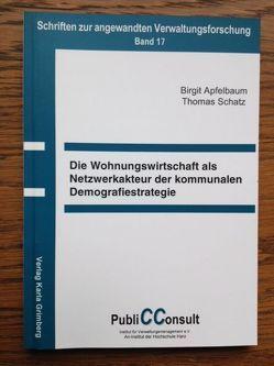 Die Wohnungswirtschaft als Netzwerkakteur der kommunalen Demografiestrategie von Apfelbaum,  Birgit, Schatz,  Thomas