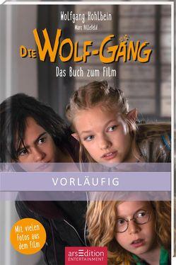 Die Wolf-Gäng – Das Buch zum Film von Hillefeld,  Marc, Hohlbein,  Wolfgang