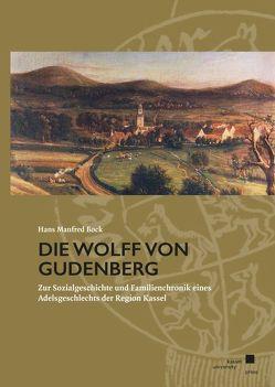Die Wolff von Gudenberg von Bock,  Hans Manfred