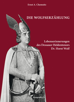 Die Wolfserzählung von Chemnitz,  Ernst A., Wolf,  Horst