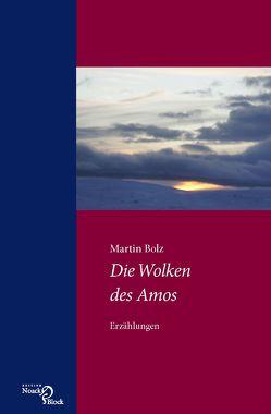 Die Wolken des Amos von Bolz,  Martin