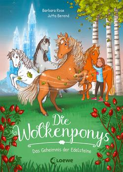 Die Wolkenponys (Band 1) – Das Geheimnis der Edelsteine von Berend,  Jutta, Rose,  Barbara