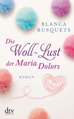 Die Woll-Lust der Maria Dolors von Bachhausen,  Ursula, Busquets,  Blanca