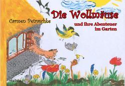 Die Wollmäuse und ihre Abenteuer im Garten – Ein Bilderbuch für Kinder von 2 bis 7 Jahren von Petraschke,  Carmen