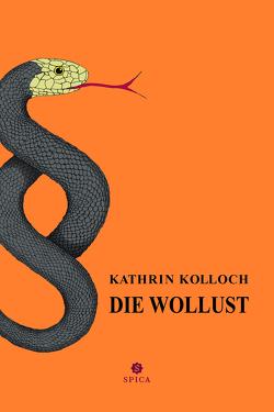 Die Wollust von Kolloch,  Kathrin