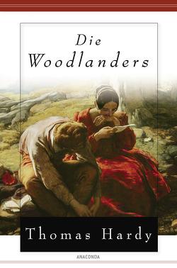 Die Woodlanders von Brock,  Ana Maria, Hardy,  Thomas